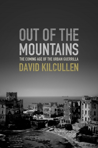 David Kilcullen Out of the Mountains